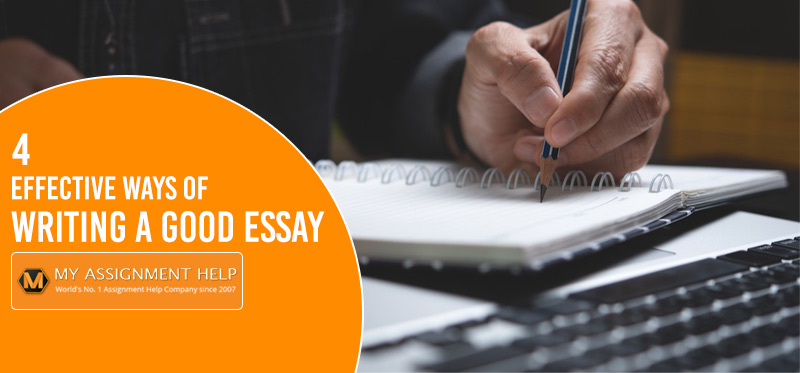 4-Effective-Ways-of-Writing-a-Good-Essay (1)